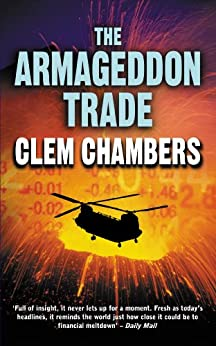THE ARMAGEDDON TRADE (Jim Evans Book 1) by [Chambers, Clem]
