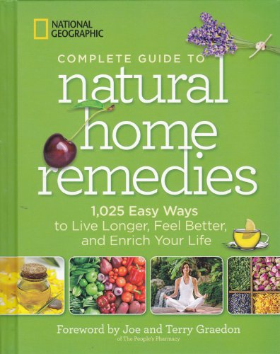 national-geographic-complete-guide-to-natural-home-remedies-1025-easy-way-to-live-longer-feel-better