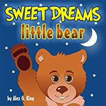 Sweet Dreams, Little Bear: Bedtime story about a little bear who didn't want to sleep (bear books for kids, brown bear book, winter is coming) (Bobby Bear Book 1)