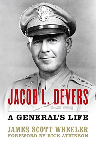 Jacob L. Devers: A General's Life (American Warriors Series)