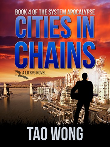 Cities in Chains: An Apocalyptic LitRPG (The System Apocalypse Book 4) cover