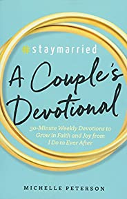 #Staymarried: A Couples Devotional: 30-Minute Weekly Devotions to Grow In Faith And Joy from I Do to Ever Afte
