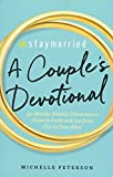 #7: #Staymarried: A Couples Devotional: 30-Minute Weekly Devotions to Grow In Faith And Joy from I Do to Ever After