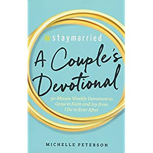 #Staymarried: A Couples Devotional: 30-Minute Weekly Devotions to Grow In Faith And Joy from I Do to Ever After Paperback – May 23, 2017
