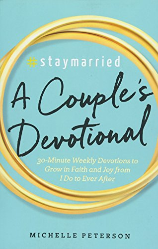 (#Staymarried: A Couples Devotional: 30-Minute Weekly Devotions to Grow In Faith And Joy from I Do to Ever After)