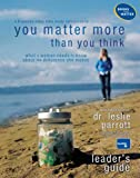 You Matter More Than You Think Leader's Guide (Womens Bible Study)