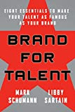 we as human merchandise - Brand for Talent: Eight Essentials to Make Your Talent as Famous as Your Brand