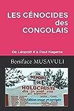 LES GÉNOCIDES DES CONGOLAIS: Un crime de l'humanité au Congo