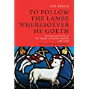 To Follow the Lambe Wheresoever He Goeth: The Ecclesial Polity of the English Calvinistic Baptists 1640–1660 (Monographs in Baptist History Book 5)