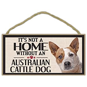 Wood Sign: It's Not A Home Without An AUSTRALIAN CATTLE DOG | Dogs, Gifts 1