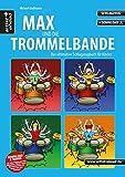 Max und die Trommelbande: Das ultimative Schlagzeugbuch für Kinder (inkl. Download). Lehrbuch. Musiknoten.