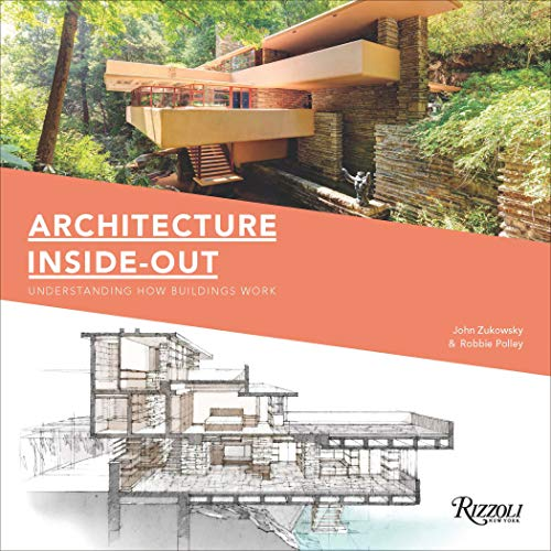 Architecture Inside-Out: Understanding How Buildings Work por John Zukowsky