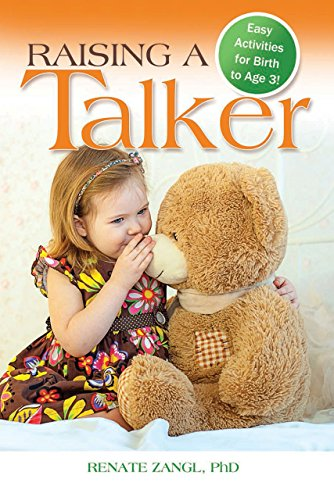 Raising a Talker: Easy Activities for Birth to Age 3 by Renate Zangl (2014-08-01) Paperback