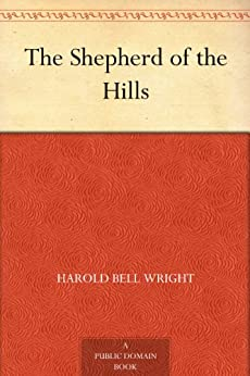The Shepherd of the Hills by [Wright, Harold Bell]