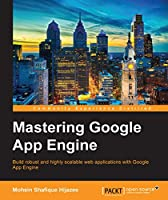 Mastering Google App Engine Front Cover