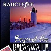 Beyond the Breakwater: Provincetown Tales, Book 2 |  Radclyffe