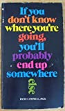 If You Don't Know Where You're Going, You'll Probably End up Somewhere Else, David P. Campbell, 0913592420