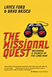 img - for The Missional Quest: Becoming a Church of the Long Run book / textbook / text book