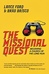 The Missional Quest: Becoming a Church of the Long Run