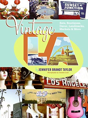 Vintage L.A.: Eats, Boutiques, Decor, Landmarks, Markets & More