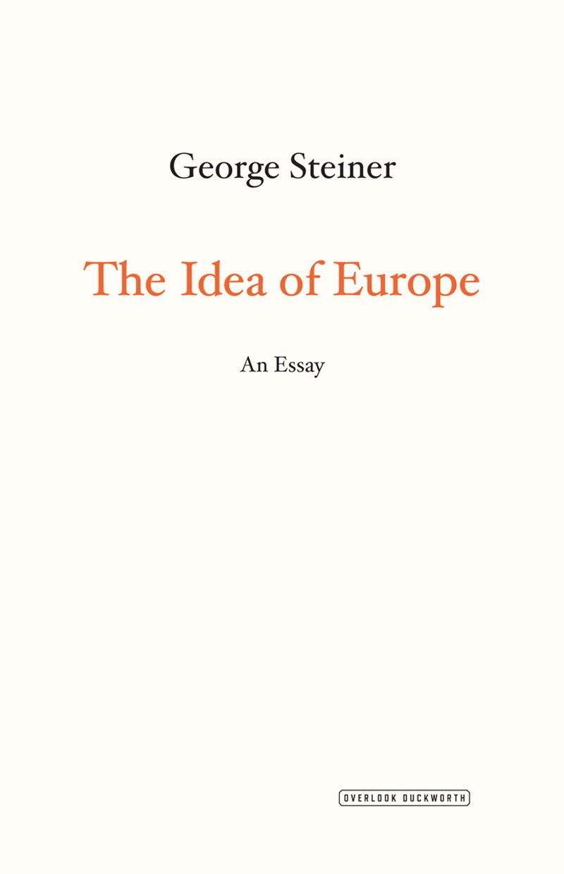 the idea of europe an essay amazon co uk george steiner the idea of europe an essay amazon co uk george steiner 9781468310245 books
