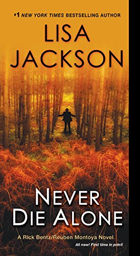 Never Die Alone (A Rick Bentz/Reuben Montoya Novel Book 8)
