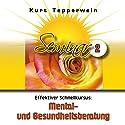 Effektiver Schnellkursus: Mental- und Gesundheitsberatung (Seminar 2) Hörbuch von Kurt Tepperwein Gesprochen von: Kurt Tepperwein