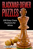 Blackmar-diemer Puzzles: 200 Easy Chess Positions For White (chess Bdg)-Tim Sawyer