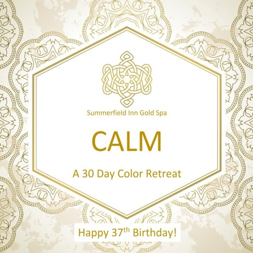 Happy 37th Birthday! CALM A 30 Day Color Retreat: 37th Birthday Gifts for Women in all Departments; 37th Birthday Gifts for Her in al; 37th Birthday ... supplies in al; 37th Birthday Balloons in al