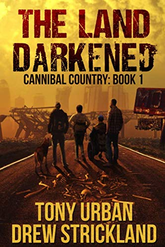 The Land Darkened: A Post Apocalyptic Thriller (Cannibal Country)