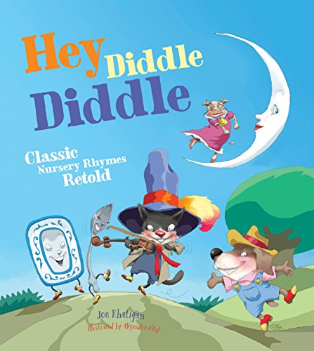Hey Diddle Diddle: Classic Nursery Rhymes Retold Nursery Rhymes Activities For Kids