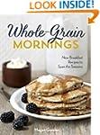 Whole-Grain Mornings: New Breakfast R...