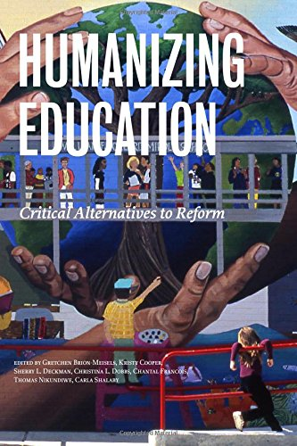 Humanizing Education: Critical Alternatives to Reform (HER Reprint Series)