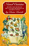 img - for Novel Cuisine: Recipes That Recreate the Culinary Highlights of Favorite Novels by Elaine Borish (1999-01-02) book / textbook / text book