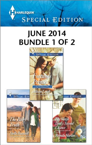 Harlequin Special Edition June 2014 - Bundle 1 of 2: Fortune's Prince\The Single Dad's Second Chance\The Baby Truth