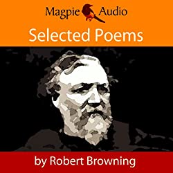 Robert Browning: Selected Poems
