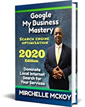 Google My Business Mastery: Rank Higher and Faster Than Ever Before In 2020