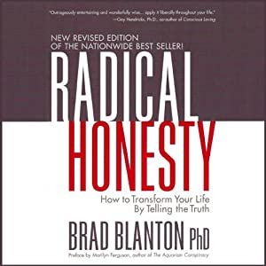 Radical Honesty: How to Transform Your Life by Telling the Truth Hörbuch
