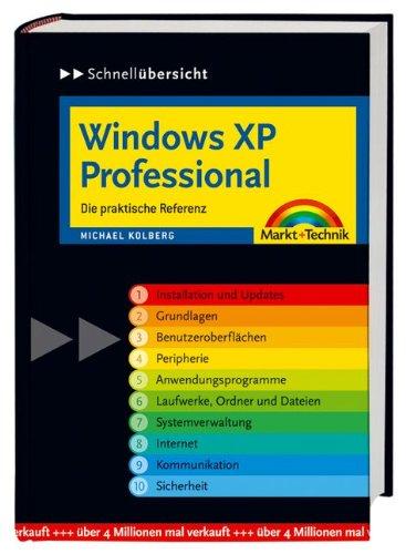 Windows XP Professional - Schnellübersicht: Die praktische Referenz (Schnellübersichten)