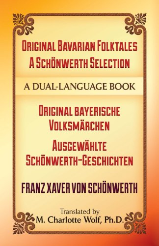 Original Bavarian Folktales: A Schönwerth Selection: Original bayerische Volksmärchen – Ausgewählte Schönwerth-Geschichten (Dover Dual Language German)