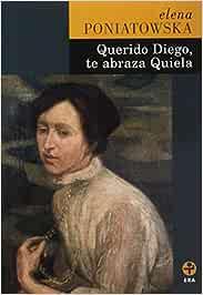 Querido Diego, te abraza Quiela: Amazon.es: Poniastowska