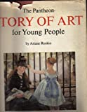 The Pantheon Story of Art for Young People, Ariane R. Batterberry, 0394831071