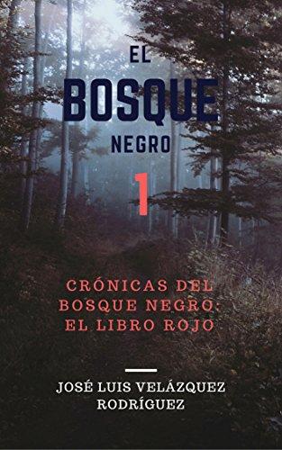 El Bosque Negro: El Libro Rojo (Crónicas del Bosque Negro nº 1) (