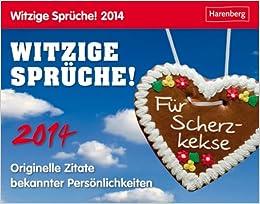 2014 Lustige Spruche.Witzige Spruche 2014 Originelle Zitate Bekannter