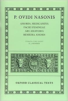 Ovid Amores, Medicamina Faciei Femineae, Ars Amatoria, Remedia Amoris por E. J. Kenney Gratis