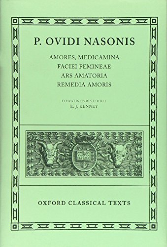 Amores, Medicamina Faciei Femineae, Ars Amatoria, Remedia Amoris (Oxford Classical Texts) (Latin Edition) by Clarendon Press