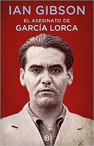 El asesinato de García Lorca (No ficción): Amazon.es: Gibson, Ian: Libros