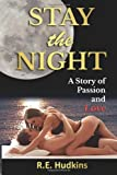 Stay the Night, R. Hudkins, 1499503679