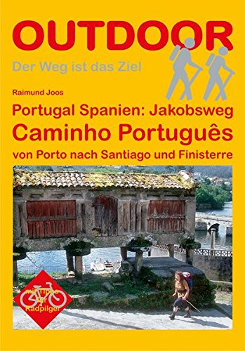 Portugal Spanien: Jakobsweg Caminho Português von Porto nach Santiago und Finisterre (OutdoorHandbuch)