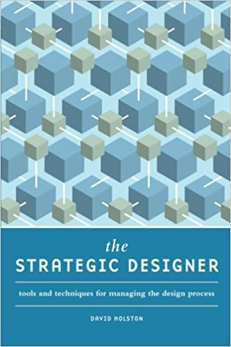 Book The Strategic Designer: Tools and Techniques For Managing The Design Process